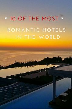10 of the Most Romantic Hotels in the World via @https://de.pinterest.com/Laurel_Robbins/