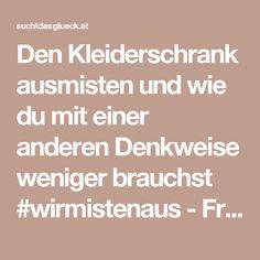 Den Kleiderschrank ausmisten und wie du mit einer anderen Denkweise weniger brauchst #wirmistenaus - Fräulein im Glück