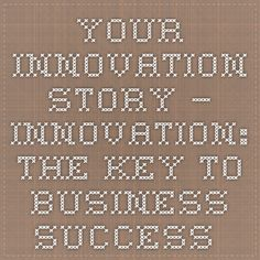 Your innovation story — Innovation: the Key to Business Success — FutureLearn