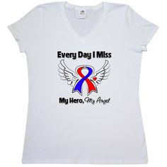 "Congential Heart Defect Women's V-Neck T-Shirts with touching words: ""Every Day I Miss My Hero, My Angel"" featuring our original awareness ribbon with angel wings to pay tribute to a departed loved one while also raising awareness for the cause $17.99 awarenessribboncolors.com"