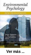 Environmental psychology : new developments / Jorge Valentin      and Lucila Gamez, ed.. -- New York : Nova Science Publ., c 2010 http://absysnet.bbtk.ull.es/cgi-bin/abnetopac01?TITN=504117
