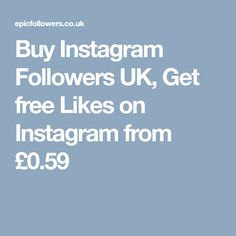 Buy Instagram Followers UK, Get free Likes on Instagram from £0.59