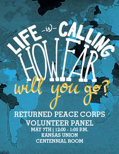 Life is calling. how far will you go? Come hear the answers of Returned Peace Corps Volunteers. Will You Go, Peace Corps, Volunteers, My Life