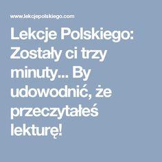 Lekcje Polskiego: Zostały ci trzy minuty... By udowodnić, że przeczytałeś lekturę!
