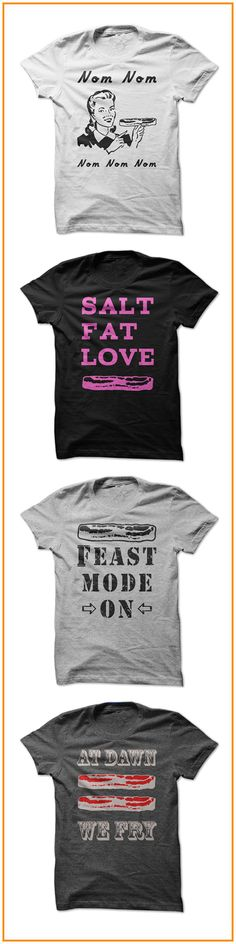 Get Ready for Summer Bacon Fest! Show Off your FEAST Mode with these Awesome Nom Nom Tshirts!