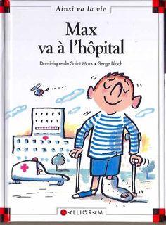 LIVRE MAX ET LILI N°10 Max va à l hopital Saint Mars Bloch