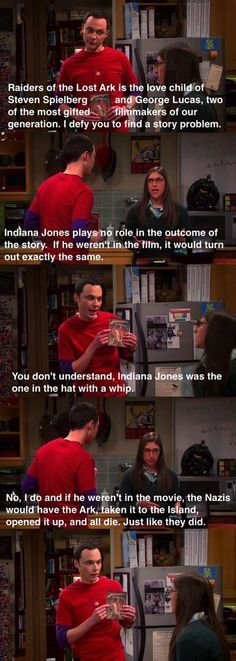 She does have a point...Indiana Jones / Big Bang Theory