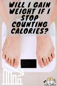 Will I gain weight if I stop counting calories? - Fuel Chefs - Fuel your body What You Eat, Calorie Counting, Weight Gain, Healthy Lifestyle, This Or That Questions, Simple, Easy, Tips, Advice