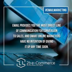 #EmailMarketing Email provides you the most direct line of communication for conversion to sales, and smart online marketers have no intention of giving it up any time soon.