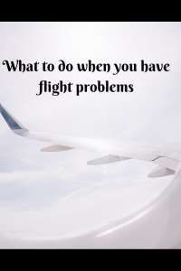 it's not just delays you can complain about where flights are concerned, how to get redress
