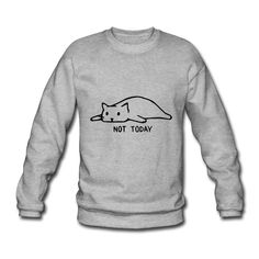 Geschenke Shop | Cat not today 002 - Unisex Pullover Shirt Diy, Pullover Design, Unisex, Sweatshirts, Sweaters, Fashion, Gifts For Cats, Ideas, Moda