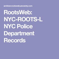 RootsWeb: NYC-ROOTS-L NYC Police Department Records