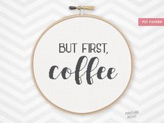 BUT FIRST COFFEE counted cross stitch pattern, funny xstitch drink quote, easy beginner kitchen home decor saying, word typography diy pdf   Home