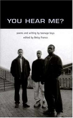 You Hear Me? Poems and Writing by Teenage Boys edited by Betsy Franco - was the No. 53 most banned and challenged title 2000-2009
