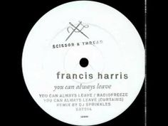 Francis Harris - You Can Always Leave (Curtains) (DJ Sprinkles Remix) - YouTube