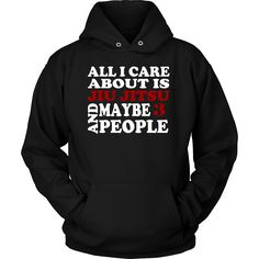 All I care about is Jiu Jitsu and maybe 3 people. Funny Brazilian Jiu Jitsu t-shirt. All I care about is Jiu Jitsu and maybe 3 people will do the talking for you. You can check the whole BJJ collectio
