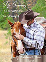 The Cowboy's Sweetheart (Callahan Brothers Book 1)