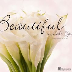 Beautiful in God's Eyes - iBibleverses :: Collection of Inspiration Bible Images about Prayer, Praise, Love, Faith and Hope