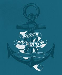 boyce avenue anchor. Can I get this on a shirt of something?!