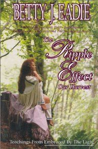 The Ripple Effect by Betty Eadie