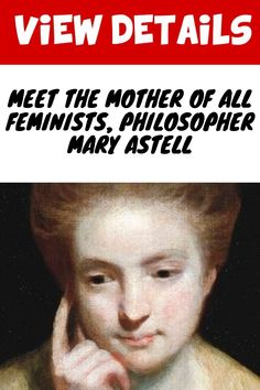 Mary Astell: The 'First English Feminist' Who Galvanized The Suffrage Movement Suffrage Movement, William The Conqueror, Gloria Steinem, News Articles, Historian, Wedding Tips, Fun Facts, How To Become, Writer