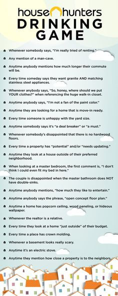 "The Ultimate ""House Hunters"" Drinking Game best not plan on going to work the next day cuz you gon' get wasted!"