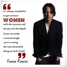 I think I just fell in love with him all over again! Keanu reeves on women😍! Great Quotes, Quotes To Live By, Me Quotes, Qoutes, Inspirational Quotes, Fandom Quotes, Humor Quotes, Daily Quotes, Quotations