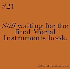 Problems of a Book Nerd: Archive. -_- Cassandra Clare needs to get the ball rolling @Keshia Posada
