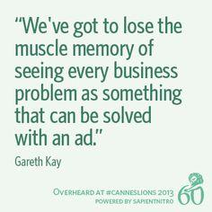 Overheard at #CannesLions   Gareth Kay