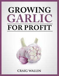 Would you like to make $40,000 in your backyard nursery? Growing garlic for profit could make it happen. It's the perfect way to cash in on the growing demand for gourmet garlic and garlic products. So how can you make $40,000 farming garlic? Here's how: It's important to know that growing garlic will not make …