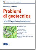 Problemi di geotecnica Utile prontuario contenente problemi di geotecnica anche meno comuni. Dedicato a studenti e professionisti.