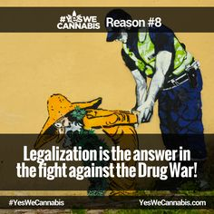 Helps towards the fight against the Drug War! - http://ywc.ec/why8  #YesWeCannabis