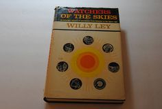 Watchers of the Skies/Wiley Ley/Vintage Astronomy…