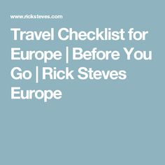Travel Checklist for Europe | Before You Go | Rick Steves Europe