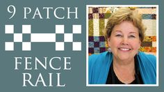 Nine Patch + Fence Rail Quilt: Easy Quilting Tutorial with Jenny Doan of...