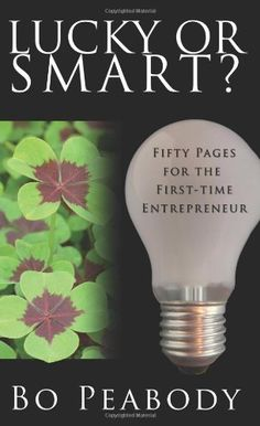 """Lucky or Smart?"" by Bo Peabody"