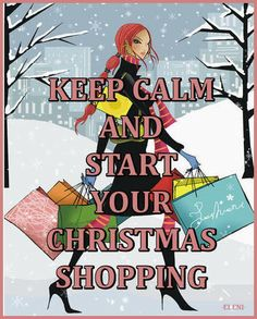 KEEP CALM AND START YOUR CHRISTMAS SHOPPING - created by eleni