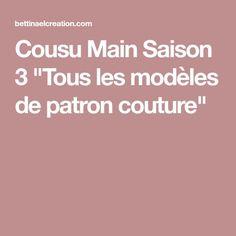 """Cousu Main Saison 3 """"Tous les modèles de patron couture"""""""