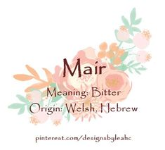 Baby Girl Name Mair Meaning Bitter Origin Welsh Hebrew Welsh variation of Boy Names, First Names, Names Baby, Baby Girl Names Elegant, Female Character Names, Gender Neutral Names, French Baby, Unique Names, Unusual Names