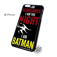 batman quotes-i am vengeance i am the nigh i am batman Phone Case For Apple, iphone 4, 4S, 5, 5S, 5C, 6, 6 +, iPod, 4 / 5, iPad 3 / 4 / 5, Samsung, Galaxy, S3, S4, S5, S6, Note, HTC, HTC One, HTC One X, BlackBerry, Z10