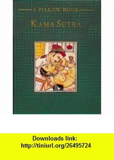 KAMA SUTRA (PILLOW ) (9780600572060) MALLANAGA VATSYAYANA , ISBN-10: 0600572064  , ISBN-13: 978-0600572060 ,  , tutorials , pdf , ebook , torrent , downloads , rapidshare , filesonic , hotfile , megaupload , fileserve