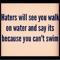 Just keep walking anyway Motivational Quotes, Funny Quotes, Inspirational Quotes, Hater Quotes, True Quotes, Quotes Quotes, Funny Memes, Lessons Learned, Life Lessons