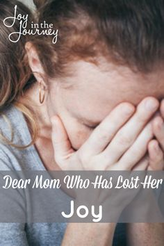 Dear mom who has lost her joy. Every day is the same, but before we know it these moments will be gone. Let's find joy in the everyday moments.