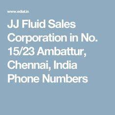 JJ Fluid Sales Corporation in No. 15/23 Ambattur, Chennai, India Phone Numbers