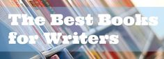 The Best Books for Writers {from The Reluctant Sojourner}