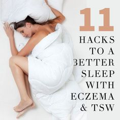 11 Hacks to a Better Sleep with Eczema.and Topical Steroid Withdrawal.