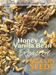 Honey & Vanilla Bean Roasted Melon Seeds by @wholefedhomestead #paleo