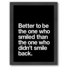"""Americanflat """"Better to Smile"""" Framed Wall Art, Multicolor Wisdom Quotes, True Quotes, Great Quotes, Words Quotes, Wise Words, Quotes To Live By, Motivational Quotes, Funny Quotes, Inspirational Quotes"""