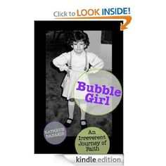 Bubble Girl: An Irreverent Journey of Faith eBook by @The Fund for Theological Education Alum Kathryn Banakis #books #resources #reading #ministry #faith