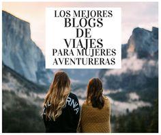 Los mejores blogs de viajes para mujeres aventureras